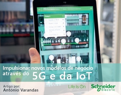 Novos modelos de Negócio através do 5G e IoT   Schneider